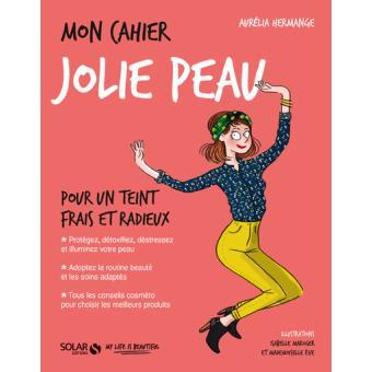 Mon Cahier Jolie Peau par Aurelia hermange